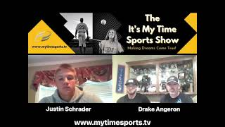 It's My Time Sports Show: Episode 8- Special Guest: College Players Justin Schrader & Drake Angeron