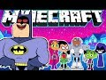 Minecraft | Evil Batman vs Teen Titans Go!