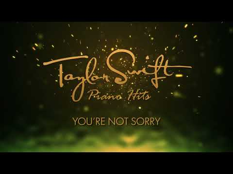 Taylor Swift - You're Not Sorry (Piano Version)