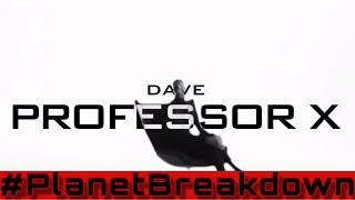 DAVE - PROFESSOR X | REACTION | PLANET BREAKDOWN
