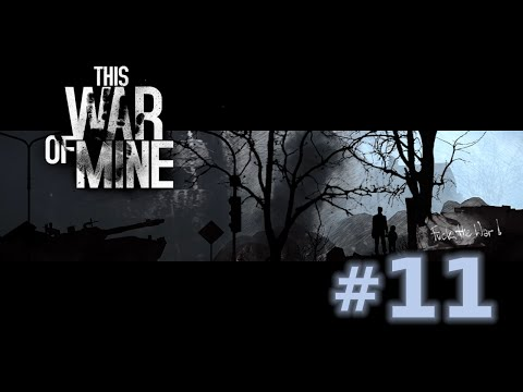 This War of Mine - Episode 11 (Hotel Haggle)