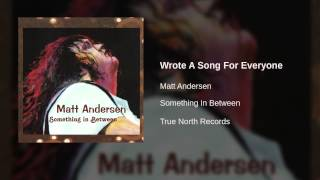 Matt Andersen - Wrote A Song For Everyone