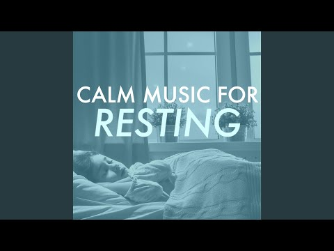 Calm Music for Resting - Fall Asleep to Natural Rhythm and Sounds of Nature for Sleeping