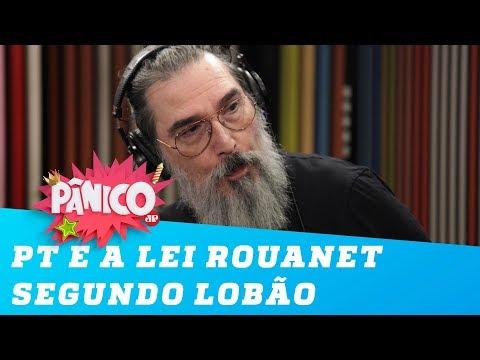 O PT e a Lei Rouanet segundo o ex-petista Lobão