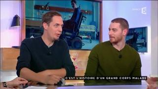 L'histoire d'un grand corps malade - C à vous - 23/02/2017