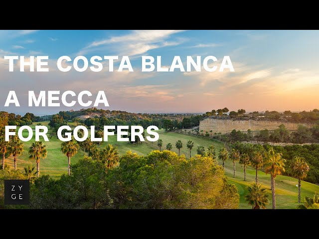 The Costa Blanca, a mecca for the golf enthusiast | Z-Yachting & Golf Estates