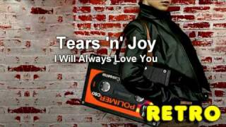 Tears n Joy - I Will Always Love You