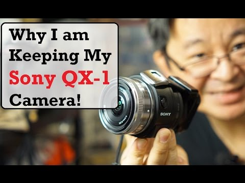 Why I am Keeping my Sony QX1 Camera - World's Smallest DIY APS-C Camera
