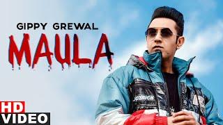 Maula (Full Video) | Gippy Grewal | Mandy Takhar | Kamal Khan | Latest Punjabi Song 2020