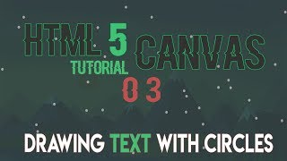 HTML5 Canvas Drawing Text With Circles Part 01