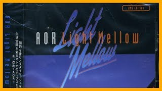 V.A. - [2001] AOR Light Mellow - BMG Edition (Full Album)