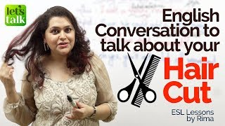 English Conversation Lesson to talk about 'HAIRCUT' – English Lesson to learn new Vocabulary