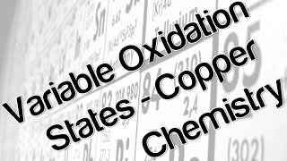 Variable oxidation states copper chemistry