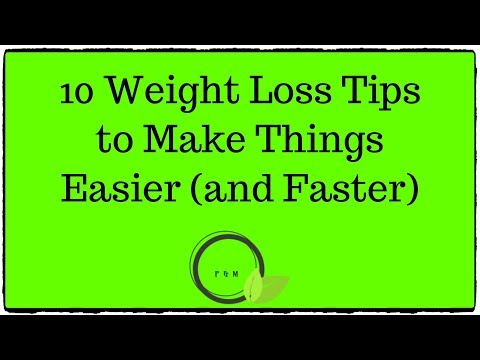 10 Weight Loss Tips to Make Things Easier (and Faster) – 2019