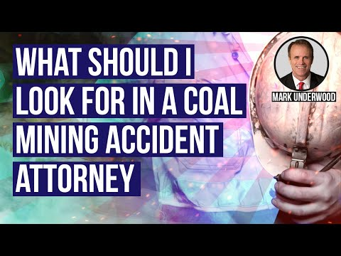 What should I look for in a coal mining accident attorney?