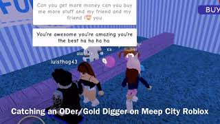 Catching an ODER/Gold Digger on Meep City Roblox O.O