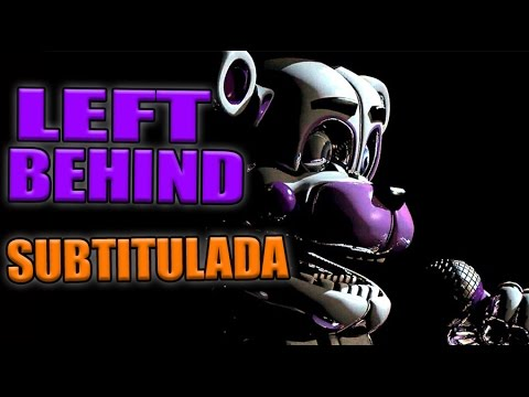 Fnaf Sister Location Song/cancion   Left Behind Subtitulada EspaÑol | Zellendust