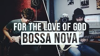 For the love of god - Bossa Nova | Kit Tang (Ibanez AZ2204) ft. Roy Ziv