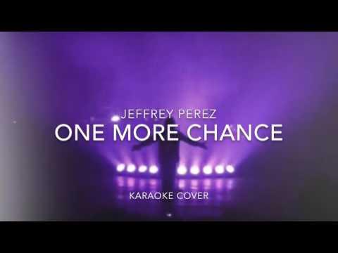 Jeffrey Perez -One More Chance (karaoke cover)