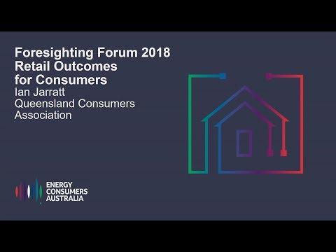 Ian Jarratt, Queensland Consumers Association -Retail Outcomes for Consumers