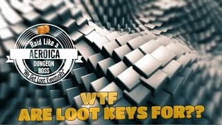 DUNGEON BOSS - WTF ARE LOOT KEYS??