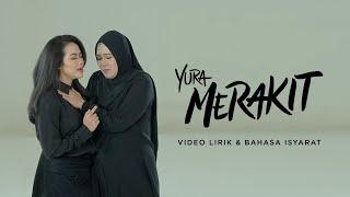 Yura Yunita - Merakit (Video Lirik & Bahasa Isyarat)