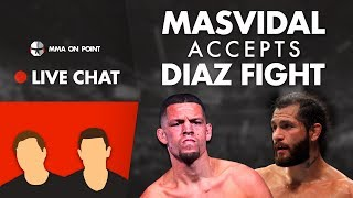MMA On Point Live Chat: Masvidal Accepts Diaz Challenge, Dana White Calls For Cejudo vs Benavidez