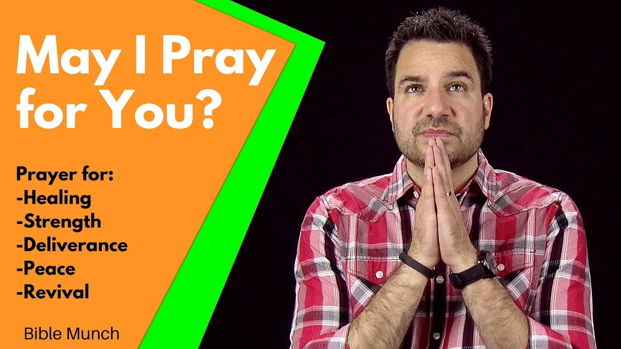 May I Pray for You? | Prayer request: Prayer for Healing, Strength,  Deliverance, and Peace