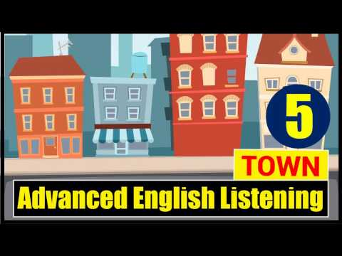 English Listening Practice with Subtitle: Advanced Level - Lesson 5 (Town)