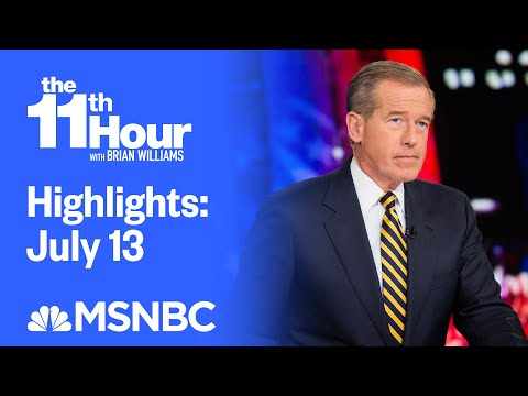 Watch The 11th Hour With Brian Williams Highlights: July 13 | MSNBC