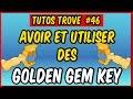 Trove - Comment avoir et comment utiliser des Golden Gem Key - [Tuto] #45