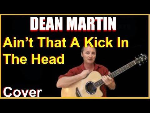 Ain't That A Kick In The Head Cover - Dean Martin