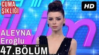 İşte Benim Stilim - Aleyna Eroğlu - 47. Bölüm 7. Sezon
