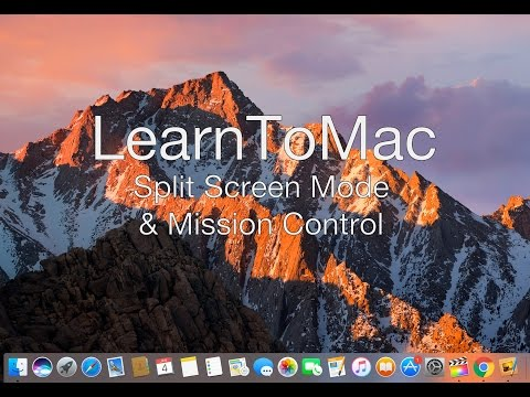 Learn To Mac - How To Use Split View And Mission Control On Mac