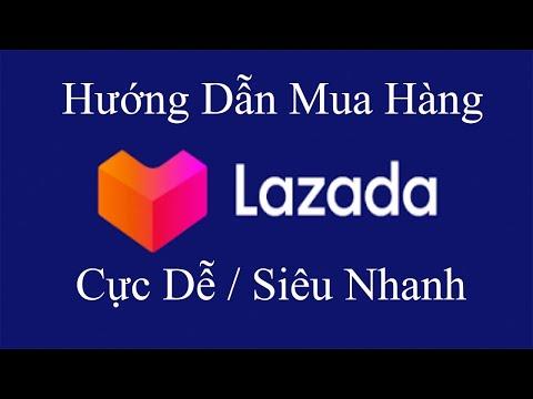 Cách mua hàng trên Lazada mới nhất 2020 - shopping online
