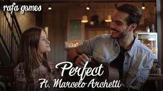 PERFECT (Ed Sheeran) - RAFA GOMES ft. Marcelo Archetti