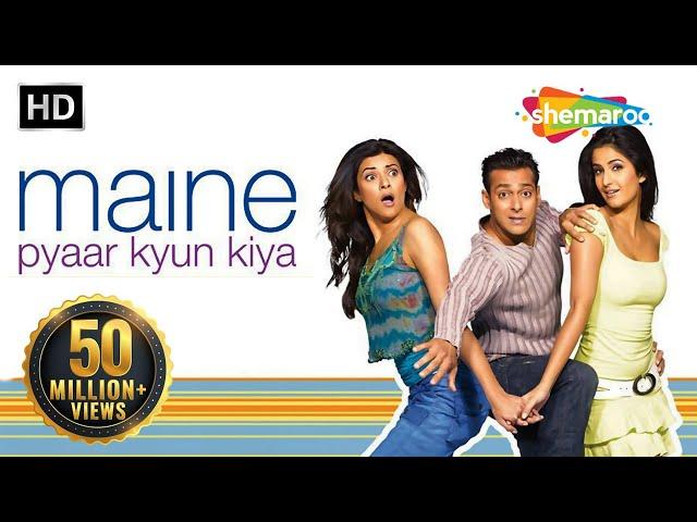 Maine Pyaar Kyun Kiya (2005) (HD) | Full Movie & Songs | Salman Khan | Katrina | Hindi Comedy