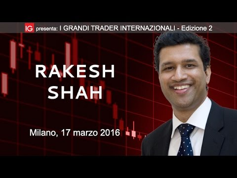17/03/2016 - Rakesh Shah - I grandi trader internazionali Edizione 2