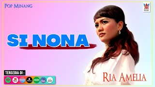 Ria Amelia - Si Nona (Official Video) | Lagu Minang Populer