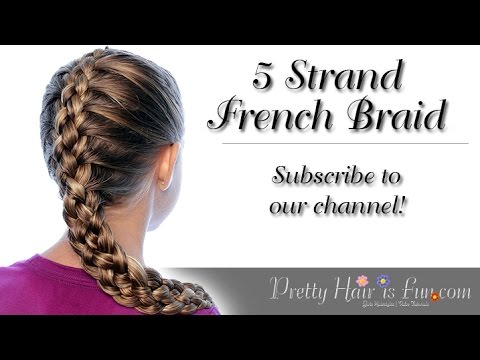 How To Do A French Five Strand Braid Pretty Hair Is Fun Youtube