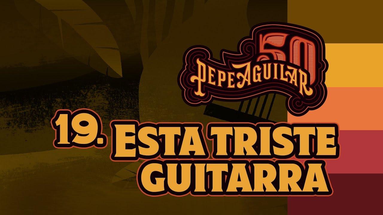 "Pepe Aguilar 50 - Cápsula 19 - ""Esta Triste Guitarra"""