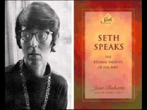 Jane Roberts - The Seth Material : Seth Speaks - audio excerpt .