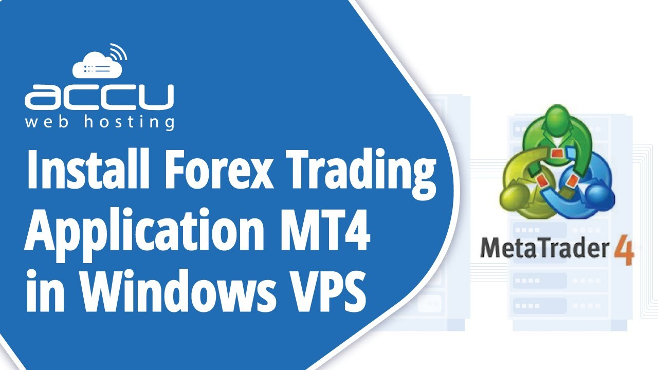 How To Install Forex Trading Application Mt4 On Your Windows Vps