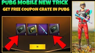 PUBG MOBILE NEW SECRET TRICK - GET FREE COUPON CRATES IN PUBG MOBILE