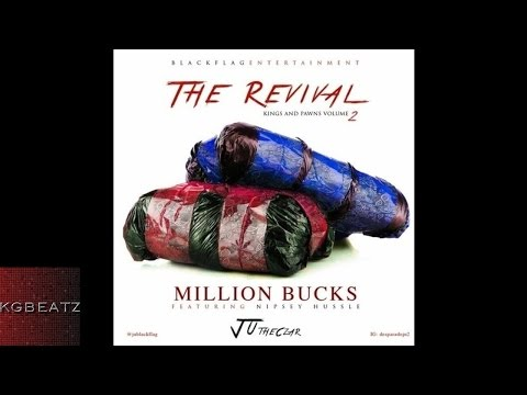 Ju The Czar ft. Nipsey Hussle - Million Bucks [New 2015]