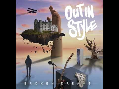 Out in Style - Broken Dreams (Full Album)