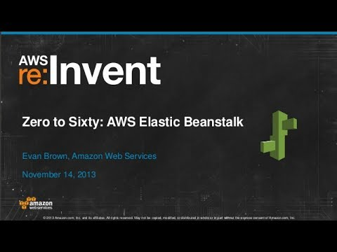 Zero to Sixty: AWS Elastic Beanstalk (DMG204) | AWS re:Invent 2013