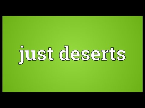 Just deserts Meaning