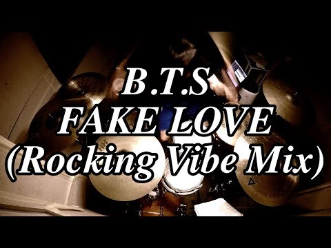 BTS (방탄소년단) - FAKE LOVE (Rocking Vibe Mix) DrumCover