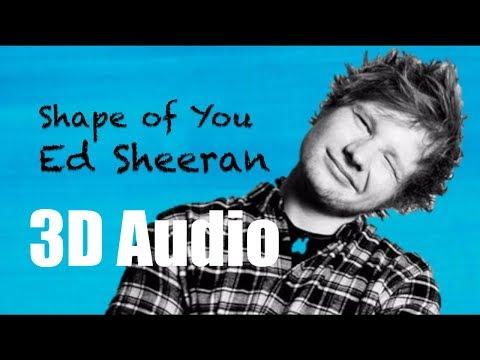 [3D Audio] Ed Sheeran - Shape of You [Use HEADPHONE]